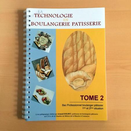 La technologie en Boulangerie Pâtisserie: Tome 2