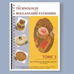 La technologie en Boulangerie Pâtisserie: Tome 3