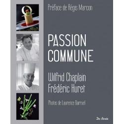 Passion commune de Wilfrid CHAPLAIN et Frédéric HURET - Éd. De Borée